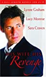 His Wife His Revenge The Vengeful Husband / The Greek Tycoons Ultimatum / The Forced Marriage Mills & Boon Special Releases None detail