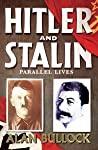 Hitler And Stalin Parallel Lives Bullock Alan detail