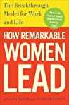 How Remarkable Women Lead The Breakthrough Model For Work And Life None detail