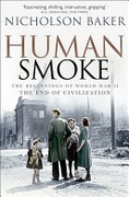 Human Smoke The Beginnings Of World War Ii The End Of Civilization None detail