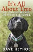 Its All About Treo Life And War With The Worlds Bravest Dog - Lewis Damienheyhoe Dave