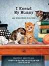 I Knead My Mummy And Other Poems By Kittens Marciuliano Francesco detail