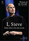 I Steve Steve Jobs In His Own Words George Beahm detail
