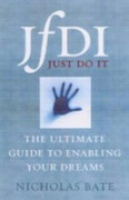 Jfdi! Just Do It The Definitive Guide To Raising Your Dreams None detail
