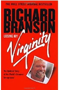 Losing My Virginity How Ive Survived Had Fun And Made A Fortune Doing Business My Way Richard Branson detail