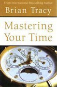 Mastering Your Time Brian Tracy detail