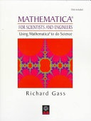 Mathematica For Scientists And Engineers Using Mathematica To Do Science Gass Richard detail