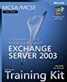 Mcsa/Mcse Self-Paced Training Kit Exam 70-284 Implementing And Managing Microsoft® Exchange Server 2003 Implementing And Managing Microsoftr Exchange Server 2003 Will Willis Microsoft Corporation Ian L Mclean  detail