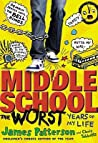 Middle School The Worst Years Of My Life Middle School 1 - James Patterson