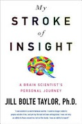 My Stroke Of Insight A Brain Scientists Personal Journey Taylor Phd  Jill Bolte detail