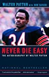 Never Die Easy The Autobiography Of Walter Payton None detail