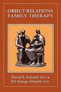 Object Relations Family Therapy The Library Of Object Relations Scharff Md David E Scharff Jill Savege detail