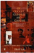 Of Cricket Guinness And Gandhi Vinay Lal detail
