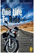 One Life To Ride A Motorcycle Journey To The High Himalayas - Ajit Harisinghani