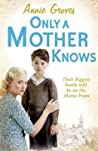 Only A Mother Knows - Groves Annie