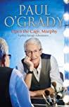 Open The Cage Murphy! - Ogrady Paul