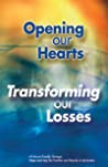 Opening Our Hearts Transforming Our Losses  detail