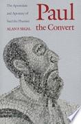 Paul The Convert The Apostolate & Apostasy Of Saul The Pharisee Paper Segal Alan F  detail