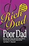 Rich Dad Poor Dad What The Rich Teach Their Kids About Money -- That The Poor And Middle Class Do Not! Robert T Kiyosaki Sharon L Lechter  detail