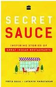 Secret Sauce  Inspiring Stories Of Great Indian Restaurants Priya Bala detail