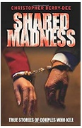 Shared Madness True Stories Of Couples Who Kill Christopher Berrydee detail