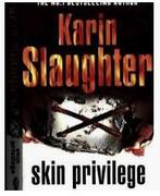 Skin Privilege Grant County - Karin Slaughter