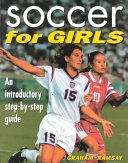 Soccer For Girls An Introductory Step By Step Guide Ramsey Graham detail