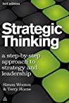 Strategic Thinking A Step-By-Step Approach To Strategy And Leadership Horne Terrywootton Simon detail