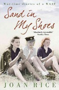 Sand In My Shoes Coming Of Age In The Second World War A Waafs Diary - Rice Joan