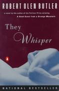 They Whisper Butler Robert Olen detail