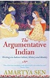 The Argumentative Indian Writings On Indian History Culture And Identity Amartya Sen detail