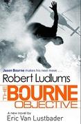 The Bourne Objective Jason Bourne  - Eric Van Lustbader