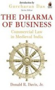 The Dharma Of Business Commercial Law In Medieval India Jr Donald R Davis detail
