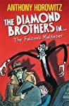 The Falcons Malteser Diamond Brothers - Anthony Horowitz