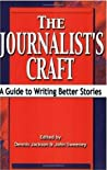 The Journalists Craft A Guide To Writing Better Stories  detail