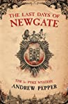The Last Days Of Newgate A Gripping Historical Detective Story Set In The Heart Of Old London Pyke Mystery Pepper Andrew detail