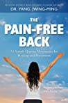 The Pain-Free Back 54 Simple Qigong Movements For Healing And Prevention Jwing-Ming Yang detail