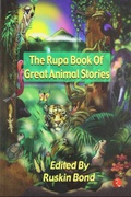 The Rupa Book Of Great Animal Stories Ruskin Bond detail
