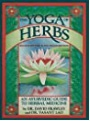 The Yoga Of Herbs An Ayurvedic Guide To Herbal Medicine - David Frawley