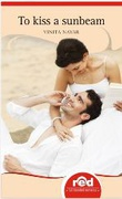 To Kiss A Sunbeam - Vinita Nayar