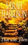 That Was Then - Sarah Harrison