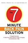 The 7-Minute Back Pain Solution 7 Simple Exercises To Heal Your Back Without Drugs Or Surgery In Just Minutes A Day Hartman Caragirasole Dr  Gerard detail