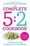 The Complete 2-Day Fasting Diet Delicious Easy To Make 140 New Low-Calorie Recipes From The Bestselling Author Of The 52 Bikini Diet Jacqueline Whitehart detail