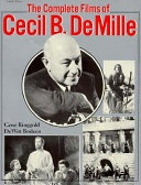 The Complete Films Of Cecil B  Demille Bodeen Dewittringgold Gene detail