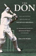The Don The Definitive Biography Of Sir Donald None detail