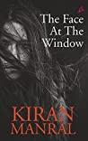 The Face At The Window - Kiran Manral