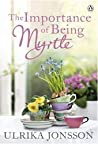 The Importance Of Being Myrtle - Jonsson Ulrika
