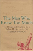 The Man Who Knew Too Much The Inventive Life Of Robert Hooke None detail