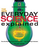 The New Everyday Science Explained From The Big Bang To The Human Genome And Everything In Between None detail