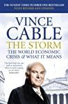 The Storm The World Economic Crisis  What It Means - Vince Cable